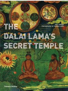 The Dalai Lama's Secret Temple: Tantric Wall Paintings from Tibet by Ian A. Baker and Thomas Laird - Paperback