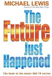 The Future Just Happened by Michael Lewis - Paperback