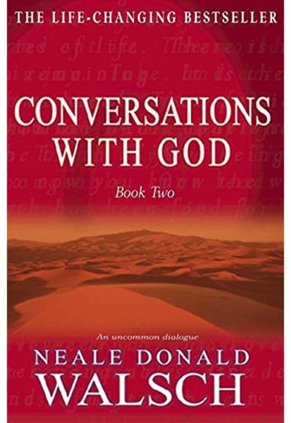 Neale Donald Walsch Conversations With God Book 1