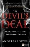 The Devil's Deal: An Insider's Tale of How Money is Made (Financial Times Series)