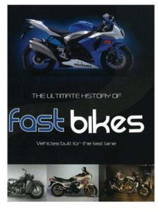 The Ultimate History Of Fast Bikes - Hardcover