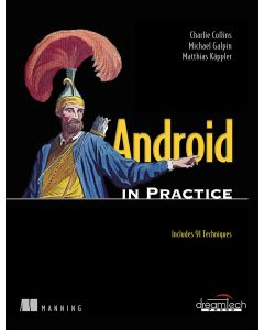 Android in Practice by Charlie Collins and Matthias Kappler - Paperback