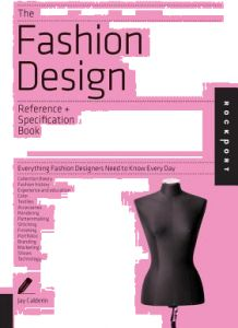 The Fashion Design Reference Specification Book Everything Fashion Designers Need To Know Every Day By Jay Calderin Paperback تسوق اونلاين كتب نمط الحياة بافضل سعر في مصر سوق كوم