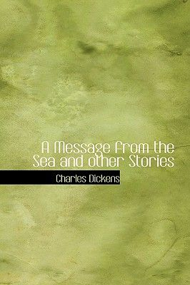 A Message From The Sea And Other Stories By Charles Dickens