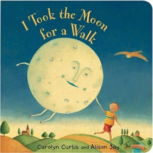 I Took The Moon For A Walk By Carolyn Curtis Alison Jay