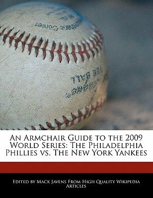 52dab2a53 An Armchair Guide to the 2009 World Series  The Philadelphia ...