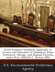 Draft Guidance Standards Applicable To Owners And Operators Of Hazardous  Waste Treatment, Storage, And Disposal Facilities Under RCRA, Subtitle C,  ...