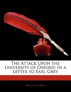 The Attack Upon University Of Oxford In A Letter To Earl Grey By William Sewell