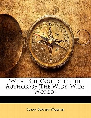What She Could The Author Of The Wide Wide World By Susan