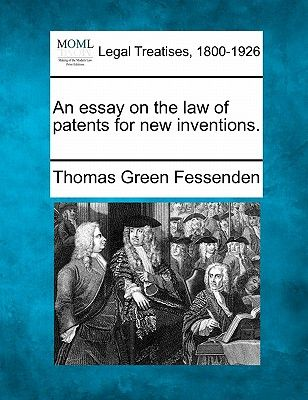 Essay On Business An Essay On The Law Of Patents For New Inventions By Thomas Green  Fessenden  Paperback Persuasive Essay Thesis Examples also English Creative Writing Essays An Essay On The Law Of Patents For New Inventions By Thomas Green  Essay Thesis Statement