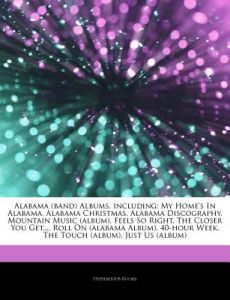 articles on alabama band albums including my homes in alabama alabama christmas alabama discography mountain music album feels so right