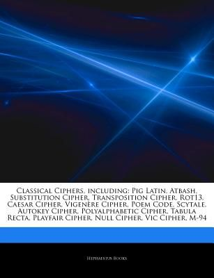 Articles on Classical Ciphers, Including: Pig Latin, Atbash