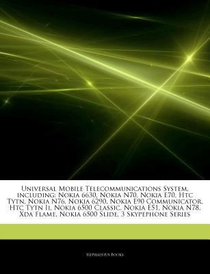 Articles on Universal Mobile Telecommunications System, Including: Nokia  6630, Nokia N70, Nokia E70, Htc Tytn, Nokia N76, Nokia 6290, Nokia E90  Commun