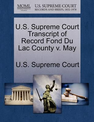 U S Supreme Court Transcript Of Record Fond Du Lac County V May By