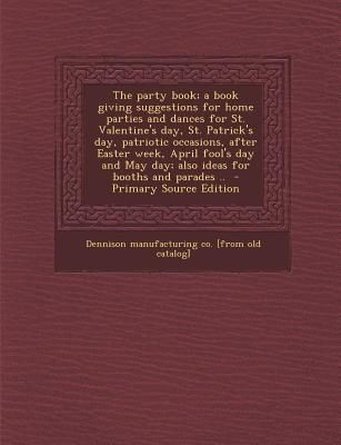 The Party Book A Book Giving Suggestions For Home Parties And
