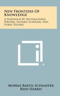 New Frontiers Of Knowledge A Symposium Distinguished Writers