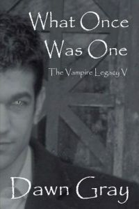 What Once was One; The Vampire Legacy V