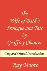 The Wife of Bath's Prologue and Tale Geoffrey Chaucer: Text & Critical Introduction by Ray Moore M. a. - Paperback