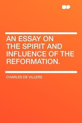English Sample Essays  Aed How To Write An Essay Proposal also Write My Essay Paper An Essay On The Spirit And Influence Of The Reformation By Charles  Essay On Science And Religion