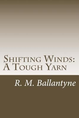Shifting Winds: A Tough Yarn