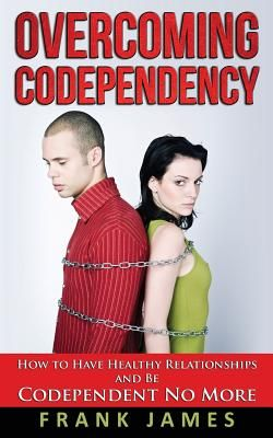 How to overcome codependency in a relationship