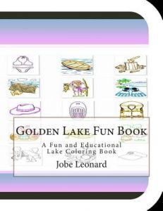 Golden Lake Fun Book A And Educational Coloring By Jobe Leonard