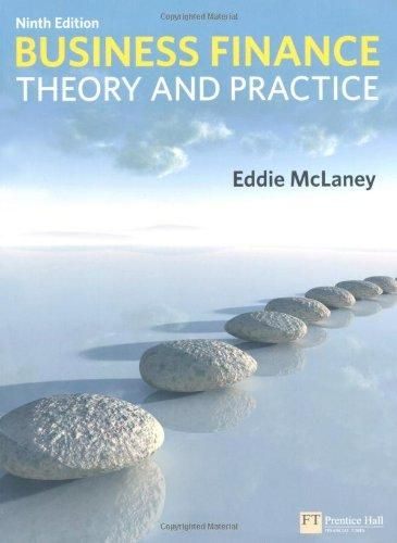 Business Finance: Theory and Practice ,Ed. :9
