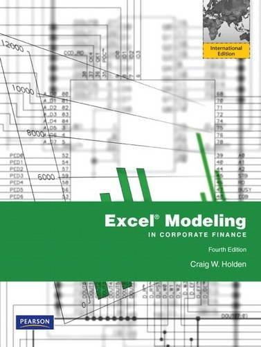 Excel Modeling in Corporate Finance: International Edition ,Ed. :4