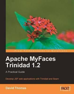 Apache myfaces trinidad 1. 2: a practical guide | packt books.