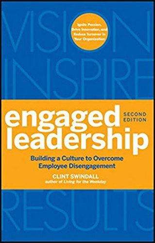 Engaged Leadership: Building A Culture To Overcome Employee