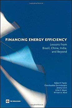 Financing Energy Efficiency: Lessons From Brazil, China, India, And Beyond .Pb