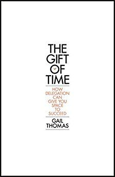 The Gift Of Time: How Delegation Can Give You Space To Succe