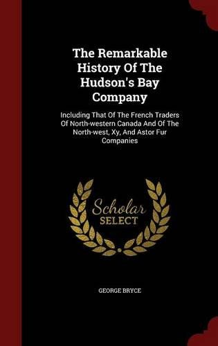 Souq The Remarkable History Of The Hudsons Bay Company Including