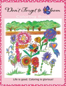 Dont Forget To Bloom Coloring Book