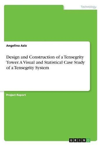 Design And Construction Of A Tensegrity Tower A Visual And