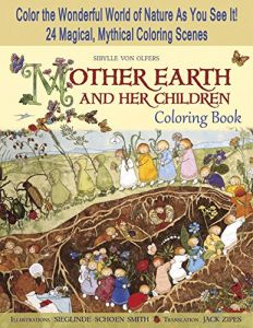 Mother Earth And Her Children Coloring Book Color The Wonderful World Of Nature As You See It 24 Magical Mythical Scenes