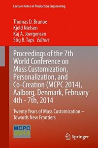 proceedings of the 7th world conference on mass customization personalization and co creation mcpc 2014 aalborg denmark february 4th 7th - Mass Customization Beispiele