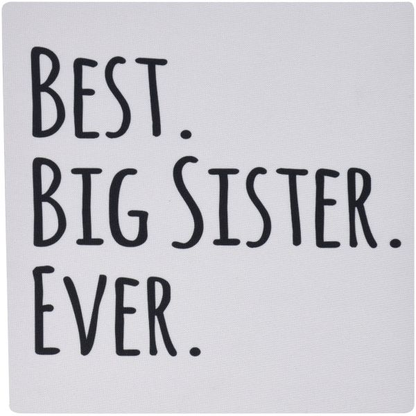 3dRose LLC 8 x 8 x 0.25 Inches Mouse Pad, Best Big Sister Ever Gifts For Elder And Older Siblings Black Text (mp_151535_1)