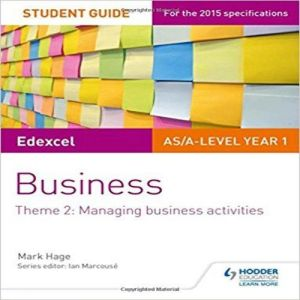 Edexcel AS/A-Level Year 1 Business Student Guide: Theme 2: Managing Business Activities: Theme 2