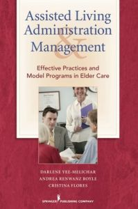 Assisted Living Administration and Management: Best Practices and Model Programs for Elder Care
