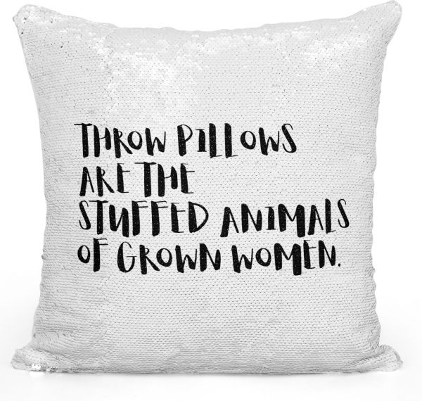 Sequin Throw Pillow Throw Pillows Are The Stuffed Animals Of Grown  WomenPrinted White Silver Sequin - 16