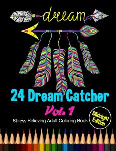 24 Dream Catcher Midnight Edition Stress Relieving Adult Coloring Book Vol 1 Unique Designs And Patterns For