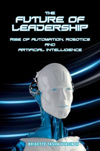 965b06377e The Future of Leadership: Rise of Automation, Robotics and Artificial  Intelligence