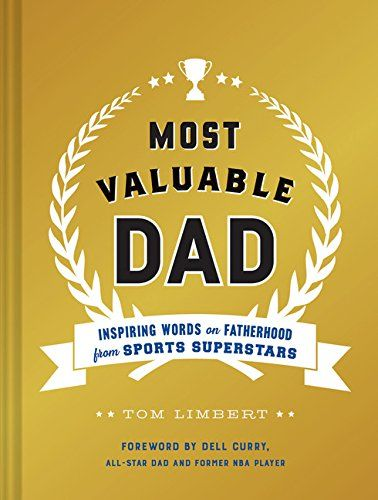 most valuable dad inspiring words on fatherhood from sports