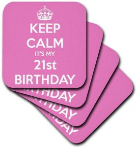 Pink-Soft Coasters Set of 8 3dRose cst/_163839/_2 Dont Keep Calm Cause its Your 21St Birthday