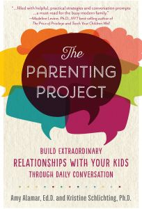 The Parenting Project : Build Extraordinary Relationships with Your Kids through Daily Conversation