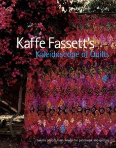 Kaffe Fassett's Kaleidoscope of Quilts Twenty Designs from Rowan for Patchwork and Quilting